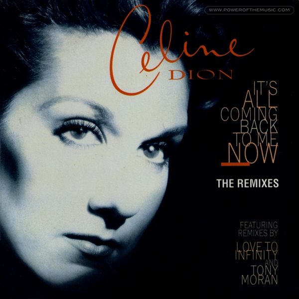 It S All Coming Back To Me Now Single Celine Dion The Power Of The Music
